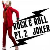 Rock and Roll, Pt. 2 Joker de Fandom