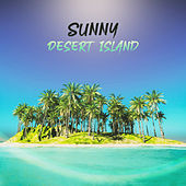 Sunny Desert Island: Holiday Chillout Music 2019, Perfect Relax Zone, Cool Cocktails, Chillout Holiday Vibes, 15 Chillout  Tracks to Rest & Relax by Ibiza Lounge Club