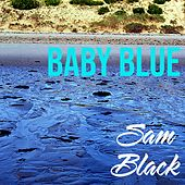 Baby Blue by Sam Black