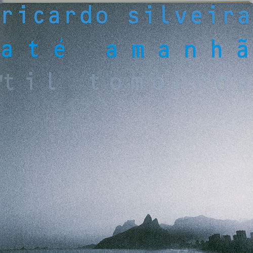 Ate Amanha ('Til Tomorrow ) by Ricardo Silveira
