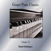Gospel Piano Classics, Vol. VI by Daniel Rodriguez