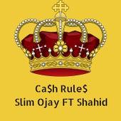 Ca$h Rule$ by Slim Ojay