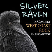 Silver Raven In Concert West Coast Raven FM Broadcast de Various Artists