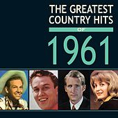 Greatest Country Hits Of 1961 von Various Artists