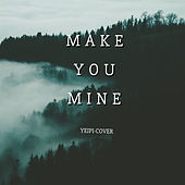 Make You Mine (Acoustic Version) de Yeipi