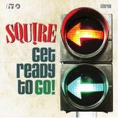 Get Ready to Go de Squire
