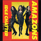 Idle Chatter by The Amazons