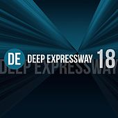 Deep Expressway, Vol. 18 by Various Artists