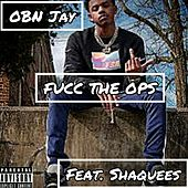 Fucc The Ops by OBN Jay