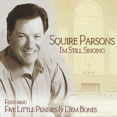 I'm Still Singing by Squire Parsons