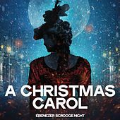 A Christmas Carol (Ebenezer Scrooge Night) von Various Artists