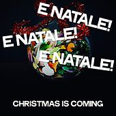 E natale! e natale! e natale! (Christmas Is Coming) de Various Artists