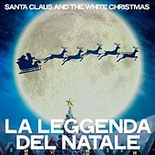 La leggenda del natale (Santa Claus and The White Christmas) de Various Artists