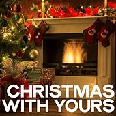 Christmas with Yours by Various Artists