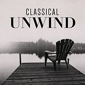 Classical Unwind di Various Artists
