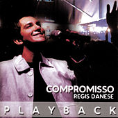 Compromisso (Playback) by Regis Danese