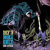 Dog River by Def 3