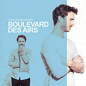 Je me dis que toi aussi (Edition Deluxe) by Boulevard des airs