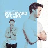 Je me dis que toi aussi (Edition Deluxe) de Boulevard des airs