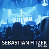 7 Million (Radio Edit) von Sebastian Fitzek
