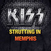Kiss - Strutting In Memphis (Live) von KISS