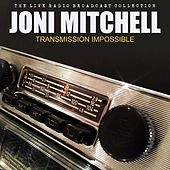 Toni Mitchell - Transmission Impossible by Joni Mitchell