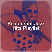 Restaurant Jazz Hits Playlist de Starlite Singers, The Blue Rubatos, Detroit Soul Sensation, Saxophone Dreamsound, The Ragtime Entertainer, Countdown Singers, Pall Mall Jazz Band