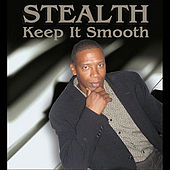 Keep It Smooth de Stealth
