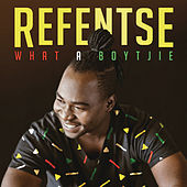 What a Boytjie by Refentse