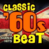 Classic 60s Beat: 30 Super Hits de Various Artists