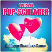 Deutsche Pop-Schlager (Schlager, Discofox & Dance) by Various Artists