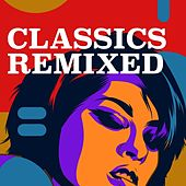 Classics Remixed van Various Artists