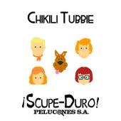 ¡Scupe-Duro! Pelucones S.A. Primer volumen de Chikili Tubbie