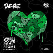 Where Do We Come From? by D Double E