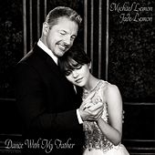 Dance with My Father (feat. Jade Lemon) de Michael Lemon