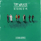 Better Half of Me (R3HAB Remix) de Tom Walker