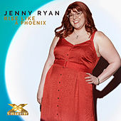 Rise Like a Phoenix (X Factor Recording) by Jenny Ryan