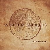 Rosewood von Winter Woods