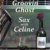 Sax with Celine von Groovin Ghost