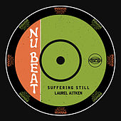 Suffering Still / Reggae '69 by Laurel Aitken