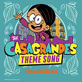 The Casagrandes Theme Song by The Casagrandes