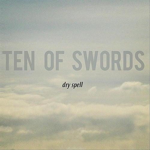 Dry Spell by Ten of Swords