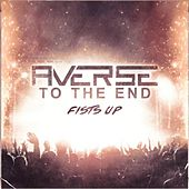 Fists Up de Averse to the End