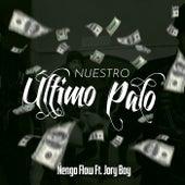 Nuestro Ultimo Palo by Ñengo Flow