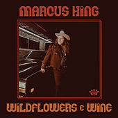 Wildflowers & Wine de Marcus King