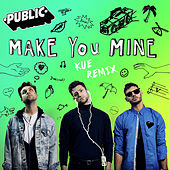 Make You Mine (Kue Remix) by The Public