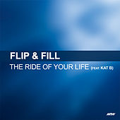 The Ride Of Your Life by Flip And Fill
