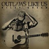 Outlaws Like Us de Riley Green