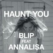 Haunt You de Blip