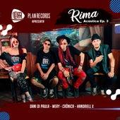 Rima Acústica, Ep. 3 de Plan Records, Dani Di Paula, Wery, Crônica